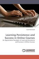 Learning Persistence and Success in Online Courses (Paperback)