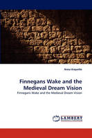 Finnegans Wake and the Medieval Dream Vision (Paperback)