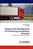 Supply Chain Management for Enhancing Competitive Potential (Paperback)