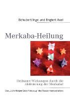 Merkaba-Heilung: Heilsame Wirkungen durch die Aktivierung der Merkaba (Paperback)