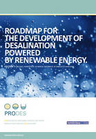 Roadmap for the Development of Desalination Powered by Renewable Energy.: Promotion for Renewable Energy for Water Production through Desalination. (Paperback)