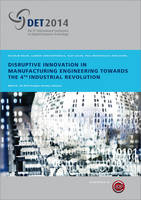 Disruptive Innovation in Manufacturing Engineering towards the 4th Industrial Revolution.