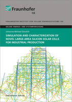 Simulation and Characterization of Novel Large-Area Silicon Solar Cells for Industrial Production. - Solar Energy and Systems Research (Paperback)