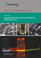 Upconversion of Sub-Band-Gap Photons for Silicon Solar Cells. - Solar Energy and Systems Research (Paperback)