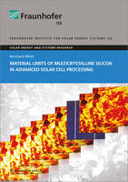 Material Limits of Multicrystalline Silicon in Advanced Solar Cell Processing. - Solare Energie- Und Systemforschung (Paperback)
