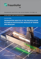 Degradation Analysis of the Encapsulation Polymer in Photovoltaic Modules by Raman Spectroscopy. - Solar Energy and Systems Research (Paperback)