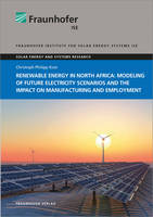 Renewable energy in North Africa: Modeling of future electricity scenarios and the impact on manufacturing and employment. - Solar Energy and Systems Research (Paperback)
