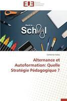 Alternance Et Autoformation: Quelle Strat�gie P�dagogique ? - Omn.Univ.Europ. (Paperback)