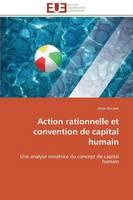 Action Rationnelle Et Convention de Capital Humain - Omn.Univ.Europ. (Paperback)