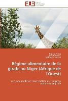 R gime Alimentaire de la Girafe Au Niger (Afrique de l'Ouest) - Omn.Univ.Europ. (Paperback)
