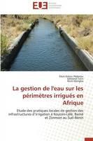 La Gestion de l'Eau Sur Les P rim tres Irrigu s En Afrique - Omn.Univ.Europ. (Paperback)