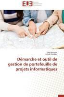 D marche Et Outil de Gestion de Portefeuille de Projets Informatiques - Omn.Univ.Europ. (Paperback)