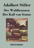 Der Waldbrunnen / Der Kuss von Sentze (Paperback)