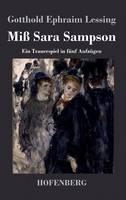 Miss Sara Sampson: Ein Trauerspiel in funf Aufzugen (Hardback)