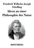 Ideen zu einer Philosophie der Natur: als Einleitung in das Studium dieser Wissenschaft (Paperback)