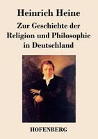 Zur Geschichte der Religion und Philosophie in Deutschland (Paperback)
