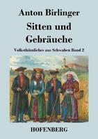 Sitten und Gebrauche: Volksthumliches aus Schwaben Band 2 (Paperback)