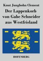 Der Lappenkorb von Gabe Schneider aus Westfrisland (Paperback)