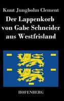 Der Lappenkorb von Gabe Schneider aus Westfrisland (Hardback)