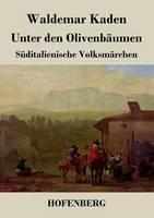 Unter den Olivenbaumen: Suditalienische Volksmarchen (Paperback)