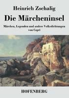 Die Marcheninsel: Marchen, Legenden und andere Volksdichtungen von Capri (Paperback)