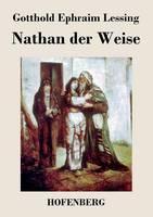 Nathan der Weise: Ein dramatisches Gedicht in funf Aufzugen (Paperback)