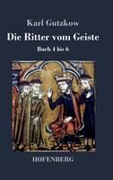 Die Ritter vom Geiste: Buch 4 bis 6 (Hardback)
