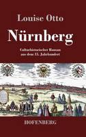 Nurnberg: Kulturhistorischer Roman aus dem 15. Jahrhundert (Hardback)