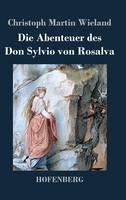 Die Abenteuer des Don Sylvio von Rosalva