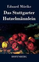 Das Stuttgarter Hutzelmannlein (Hardback)