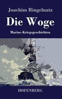 Die Woge: Marine-Kriegsgeschichten (Hardback)