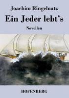 Ein Jeder lebt's: Novellen (Paperback)