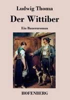 Der Wittiber: Ein Bauernroman (Paperback)