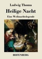 Heilige Nacht: Eine Weihnachtslegende (Paperback)