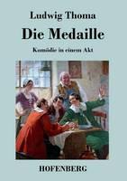 Die Medaille: Komoedie in einem Akt (Paperback)