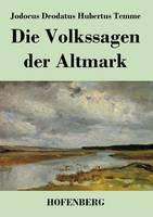 Die Volkssagen Der Altmark (Paperback)
