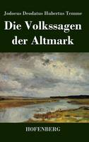 Die Volkssagen Der Altmark (Hardback)