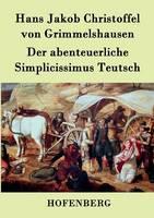 Der abenteuerliche Simplicissimus Teutsch (Paperback)