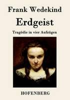 Erdgeist: Tragoedie in vier Aufzugen (Paperback)