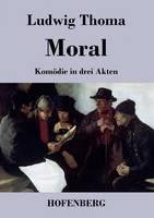Moral: Komoedie in drei Akten (Paperback)