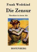Die Zensur: Theodizee in einem Akt (Paperback)