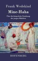 Mine-Haha: oder UEber die koerperliche Erziehung der jungen Madchen (Hardback)