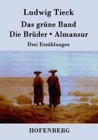 Das Gr ne Band / Die Br der / Almansur (Paperback)