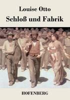 Schloss und Fabrik: Roman (Paperback)