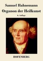 Organon der Heilkunst: 6. Auflage (Paperback)
