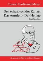 Der Schuss von der Kanzel / Das Amulett / Der Heilige: Drei Novellen (Paperback)
