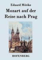 Mozart Auf Der Reise Nach Prag (Paperback)