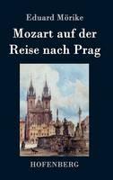 Mozart auf der Reise nach Prag: Novelle (Hardback)