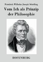Vom Ich als Prinzip der Philosophie: oder UEber das Unbedingte im menschlichen Wissen (Paperback)