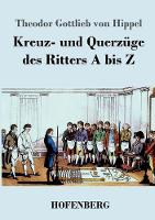 Kreuz- und Querzuge des Ritters A bis Z (Paperback)